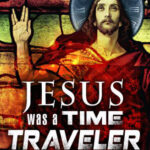 jesus_was_a_time_traveler
