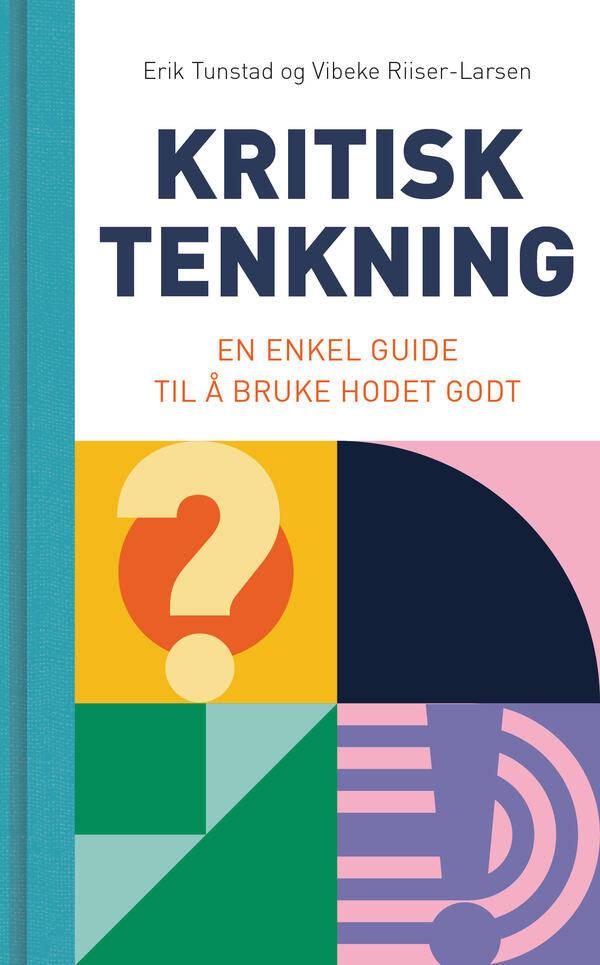 Kritisk tenkning skrevet av Erik Tunstad og Vibeke Riiser Larsen.